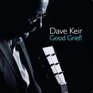 Dave Keir - Good Grief!